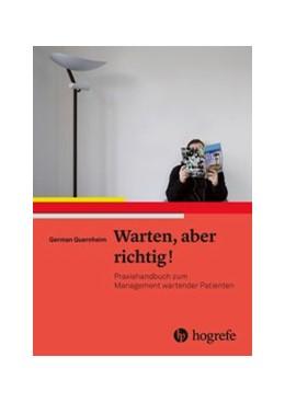 Abbildung von Quernheim | Warten, aber richtig! | 1. Auflage | 2017 | beck-shop.de