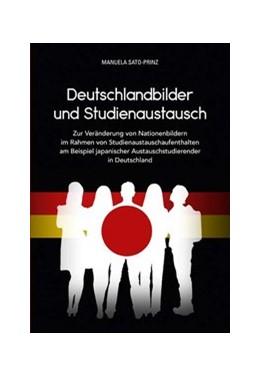 Abbildung von Sato-Prinz   Deutschlandbilder und Studienaustausch   2017   Zur Veränderung von Nationenbi...