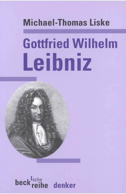 Cover: Michael-Thomas Liske, Gottfried Wilhelm Leibniz