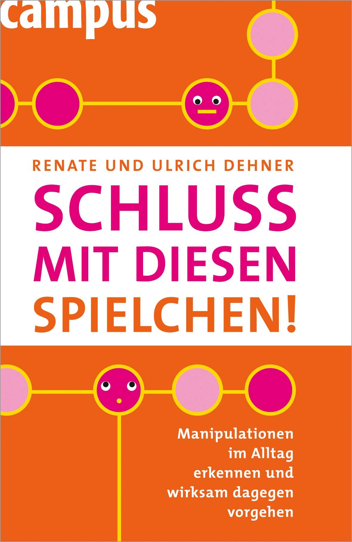 Abbildung von Dehner | Schluss mit diesen Spielchen! | 3. aktualisierte und erweiterte Auflage | 2007