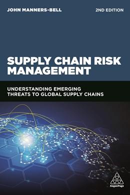 Abbildung von Manners-Bell | Supply Chain Risk Management | 2. Auflage | 2017 | Understanding Emerging Threats...