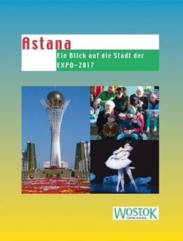 Abbildung von Wollenweber / Franke | Astana | 1. Auflage | 2017 | Ein Blick auf die Stadt der EX...