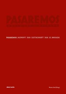 Abbildung von Abel | »Pasaremos« - Organ der XI. Brigade | 1. Auflage | 2017 | beck-shop.de