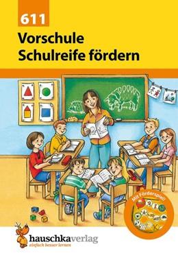 Abbildung von Hauschka-Bohmann | Vorschule: Schulreife fördern | 1. Auflage | 2016 | beck-shop.de