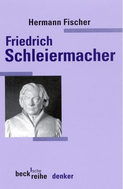 Cover: Hermann Fischer, Friedrich Daniel Ernst Schleiermacher