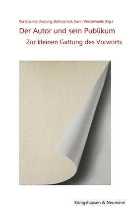 Abbildung von Doering / Full / Westerwelle | Der Autor und sein Publikum | 2018 | Zur kleinen Gattung des Vorwor...