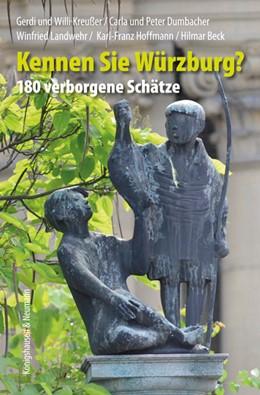 Abbildung von Kreußer / Dumbacher / Landwehr / Hoffmann / Beck | Kennen Sie Würzburg? | 2017 | 180 verborgene Schätze