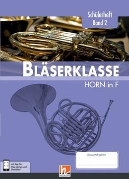 Abbildung von Sommer / Ernst   Leitfaden Bläserklasse. Schülerheft Band 2 - Horn   1. Auflage   2018   beck-shop.de