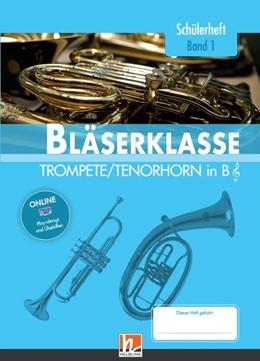 Abbildung von Sommer / Ernst | Leitfaden Bläserklasse. Schülerheft Band 1 - Trompete / Tenorhorn | 1. Auflage | 2017 | beck-shop.de