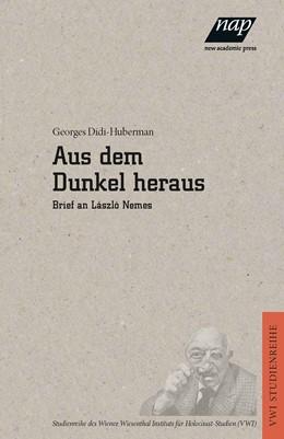 Abbildung von Didi-Huberman | Aus dem Dunkel heraus | 2017 | Brief an Laszlo Nemes