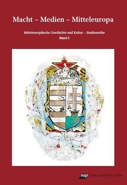 Abbildung von Djerdj / Gouverneur | Macht - Medien - Mitteleuropa | 1. Auflage | 2017 | beck-shop.de
