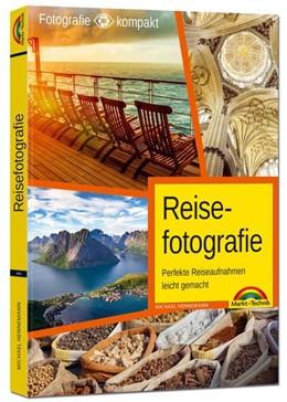 Abbildung von Hennemann | Reisefotografie - Perfekte Reiseaufnahmen leicht gemacht | 1. Auflage | 2017 | beck-shop.de