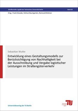 Abbildung von Wutke | Entwicklung eines Gestaltungsmodells zur Berücksichtigung von Nachhaltigkeit bei der Ausschreibung und Vergabe logistischer Leistungen im Straßengüterverkehr | 2016