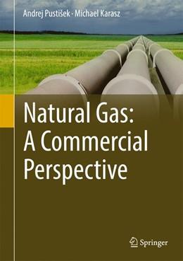 Abbildung von PustiSek / Karasz | Natural Gas: A Commercial Perspective | 1. Auflage | 2017 | beck-shop.de