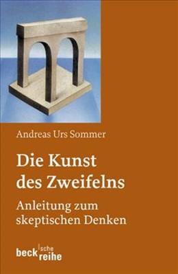 Abbildung von Sommer, Andreas Urs | Die Kunst des Zweifelns | 2. Auflage | 2007 | Anleitung zum skeptischen Denk... | 1664