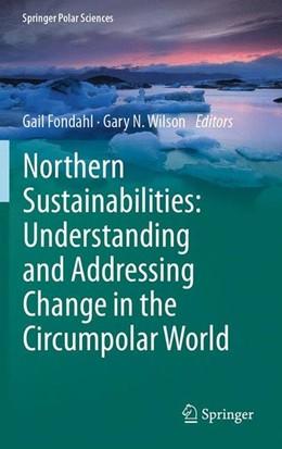Abbildung von Fondahl / Wilson   Northern Sustainabilities: Understanding and Addressing Change in the Circumpolar World   1. Auflage   2017   beck-shop.de