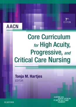 Abbildung von AACN Core Curriculum for High Acuity, Progressive, and Critical Care Nursing | 2017