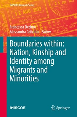 Abbildung von Decimo / Gribaldo | Boundaries within: Nation, Kinship and Identity among Migrants and Minorities | 1. Auflage | 2017 | beck-shop.de