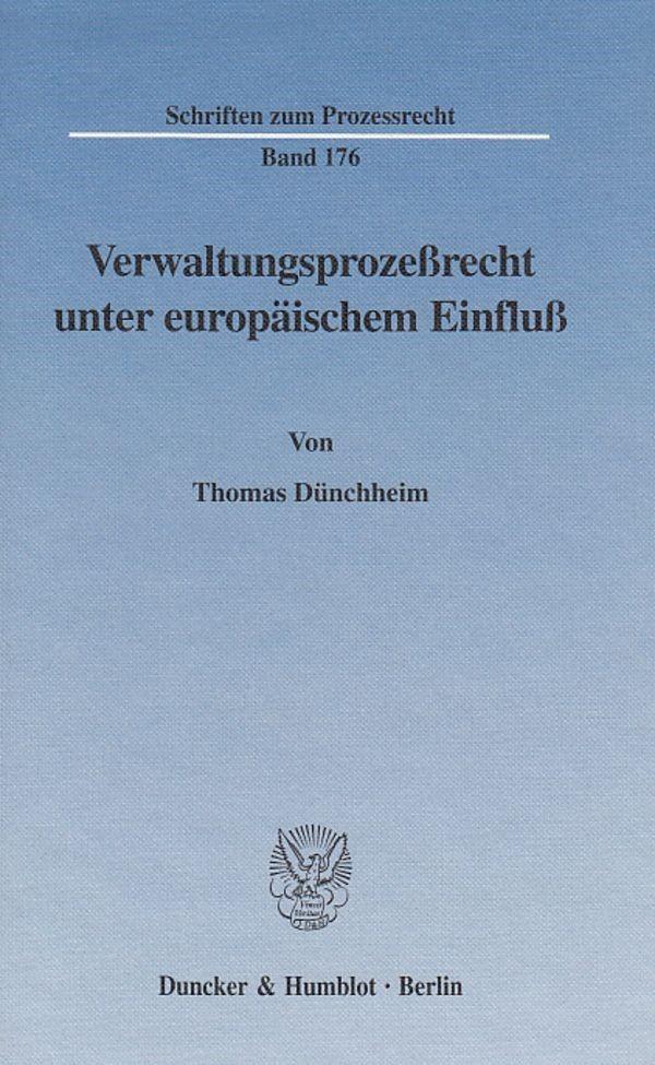 Verwaltungsprozeßrecht unter europäischem Einfluß.   Dünchheim, 2003   Buch (Cover)