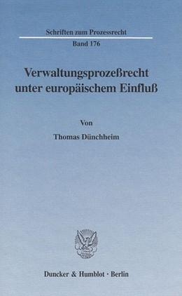 Abbildung von Dünchheim | Verwaltungsprozeßrecht unter europäischem Einfluß. | 2003 | 176