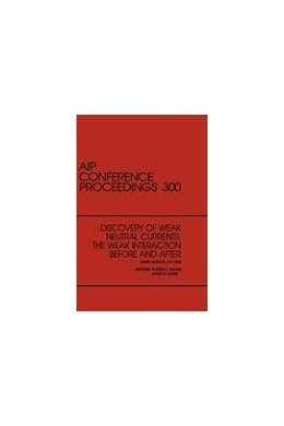 Abbildung von Mann / Cline | Discovery of Weak Neutral Currents | 1998 | The Weak Interaction Before an... | 300