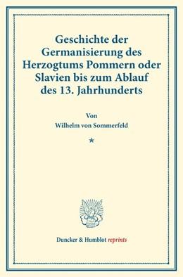 Abbildung von Sommerfeld   Geschichte der Germanisierung des Herzogtums Pommern oder Slavien bis zum Ablauf des 13. Jahrhunderts   1. Auflage   2017   beck-shop.de