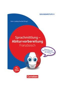 Abbildung von Effenberger / Krechel   Sprachmittlung - Abiturvorbereitung Französisch   1. Auflage   2017   beck-shop.de