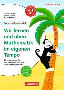Abbildung von Krenn / Rehse / Schmid | Wir lernen und üben Mathe im eigenen Tempo! | 2017
