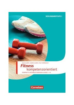 Abbildung von Albers / Dornbusch | Fitness kompetenzorientiert | 2017 | Kompakte Unterrichsreihen Klas...