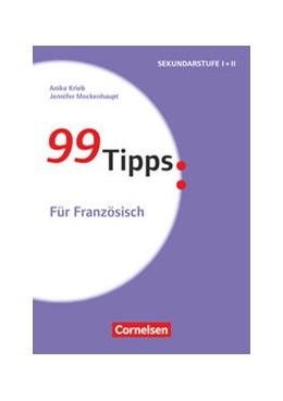 Abbildung von Krieb / Mockenhaupt | 99 Tipps - Für Französisch | 1. Auflage | 2017 | beck-shop.de