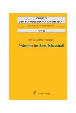 Abbildung von Albrecht | Prämien im Berufsfussball | 1. Auflage | 2017 | beck-shop.de