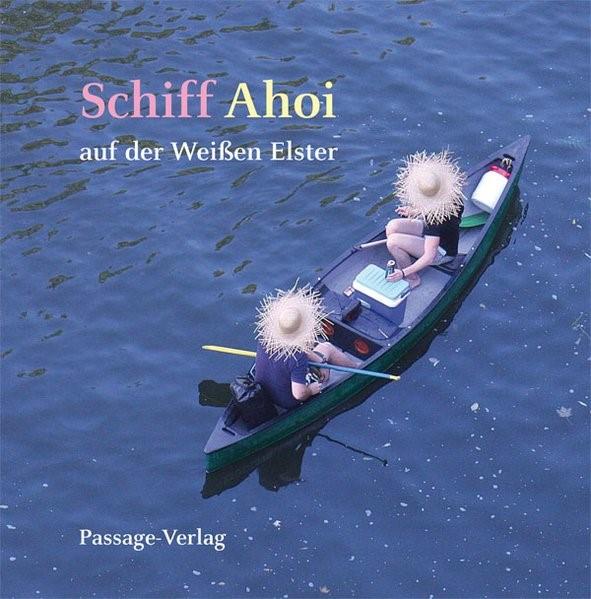 Schiff Ahoi auf der Weißen Elster | Liebscher, 2016 | Buch (Cover)