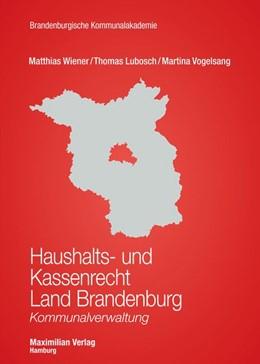 Abbildung von Wiener / Lubosch / Vogelsang | Haushalts- und Kassenrecht Land Brandenburg | 2. Auflage | 2016 | Kommunalverwaltung