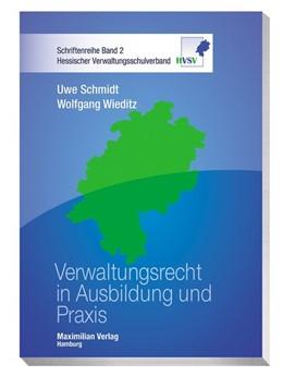 Abbildung von Schmidt / Wieditz   Verwaltungsrecht in Ausbildung und Praxis   1. Auflage   2016