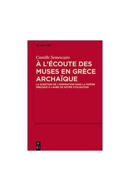 Abbildung von Semenzato | A l'écoute des Muses en Grèce archaïque | 1. Auflage | 2017 | 9 | beck-shop.de