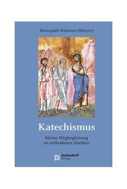 Abbildung von Metropolit Hilarion (Alfeyev)   Katechismus   2019   Kurze Wegbegleitung durch den ...   9