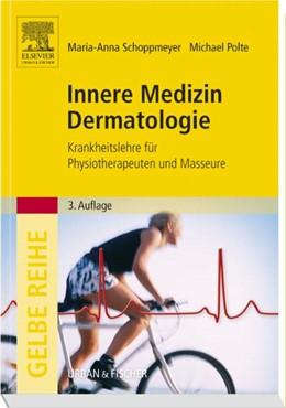 Abbildung von Schoppmeyer / Polte | Innere Medizin Dermatologie | 3. Auflage | 2008 | Krankheitslehre für Physiother...