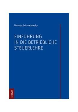 Abbildung von Schmallowsky   Einführung in die betriebliche Steuerlehre   2., überarbeitete Auflage   2017