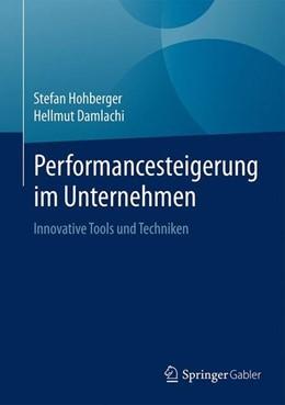 Abbildung von Hohberger / Damlachi | Performancesteigerung im Unternehmen | 1. Aufl. 2017 | 2017 | Innovative Tools und Techniken