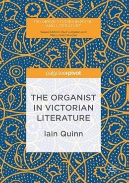 Abbildung von Quinn | The Organist in Victorian Literature | 1. Auflage | 2017 | beck-shop.de