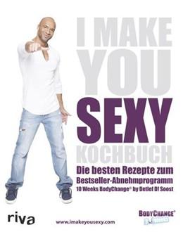 Abbildung von Soost | I Make You Sexy Kochbuch | 1. Auflage | 2016 | beck-shop.de