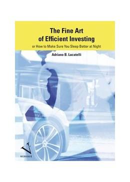 Abbildung von Lucatelli | The Fine Art of Efficient Investing | 1. Auflage | 2015 | beck-shop.de