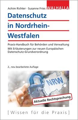 Abbildung von Richter / Fries | Datenschutz in Nordrhein-Westfalen | 2., neu bearbeitete Auflage | 2017 | Praxis-Handbuch für Behörden u...