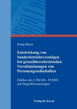 Abbildung von Mayer | Entstrickung von Sonderbetriebsvermögen bei grenzüberschreitenden Verschmelzungen von Personengesellschaften | 2017 | Einfluss des § 50d Abs. 10 ESt... | 115