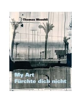 Abbildung von Woodtli | My Art – Fürchte dich nicht | 2016 | 1986 – 2016