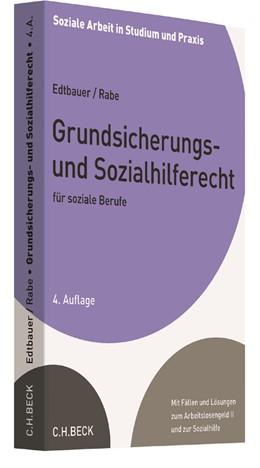 Abbildung von Edtbauer / Rabe   Grundsicherungs- und Sozialhilferecht für soziale Berufe   4. Auflage   2017   beck-shop.de