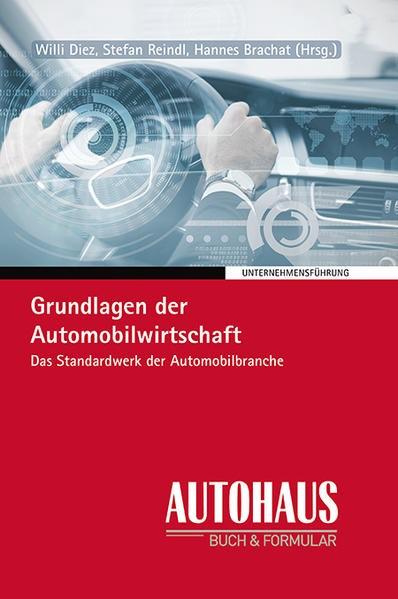 Grundlagen der Automobilwirtschaft   Brachat / Dietz / Reindl (Hrsg.)   6. Auflage   Buch (Cover)