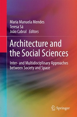 Abbildung von Manuela Mendes / Sá / Cabral   Architecture and the Social Sciences   1st ed. 2017   2017   Inter- and Multidisciplinary A...