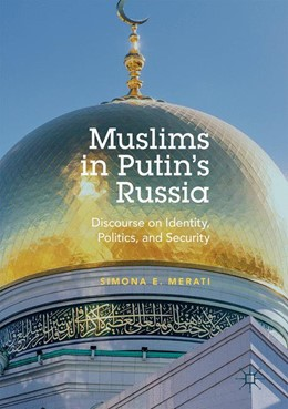 Abbildung von Merati | Muslims in Putin's Russia | 1st ed. 2017 | 2017 | Discourse on Identity, Politic...