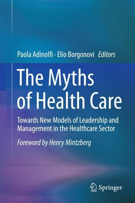 The Myths of Health Care | Adinolfi / Borgonovi | 1st ed. 2018, 2017 | Buch (Cover)